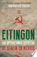 libro Eitingon, Las Operaciones Secretas De Stalin En México
