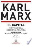 libro El Capital. CrÍtica De La EconomÍa PolÍtica. Libro Primero