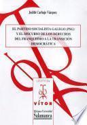 libro El Partido Socialista Galego (psg) Y El Discurso De Los Derechos Del Franquismo A La Transición Democrática