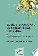 libro El Sujeto Nacional En La Narrativa Boliviana