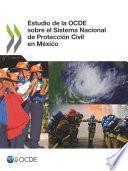 libro Estudio De La Ocde Sobre El Sistema Nacional De Protección Civil En México