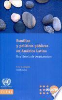 libro Familias Y Políticas Públicas En América Latina