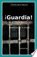 libro ¡guardia! Memorias De La Prisión