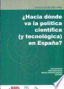 libro Hacia Dónde Va La Política Científica(y Tecnológica) En España?