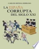 libro La España Corrupta Del Siglo Xxi