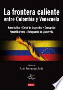 libro La Frontera Caliente Entre Colombia Y Venezuela
