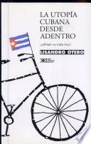 libro La Utopía Cubana Desde Adentro