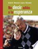 libro No Decir Adiós A La Esperanza