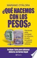 libro ¿qué Hacemos Con Los Pesos?