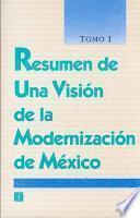 libro Resumen De Una Visión De La Modernización De México