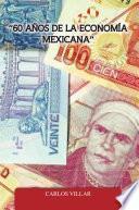"""libro """"60 AÑos De La EconomÍa Mexicana"""""""