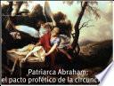 Patriarca Abraham: El Pacto Profético De La Circuncisión.
